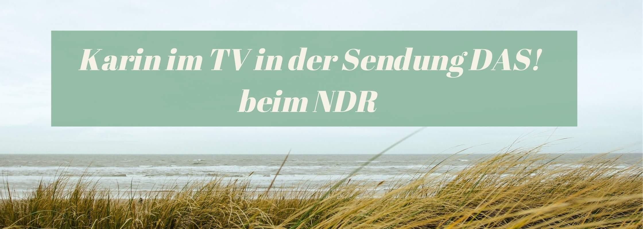 Karin Scherpe im TV über mich bei der Sendung DAS! beim NDR
